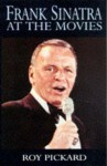 Frank Sinatra at the Movies - Roy Pickard