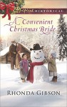 A Convenient Christmas Bride (Love Inspired Historical) - Rhonda Gibson