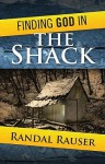 Finding God in The Shack - Randal Rauser