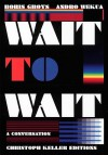 Boris Groys & Andro Wekua: Wait to Wait - Boris Groys, Christoph Keller, Andro Wekua
