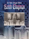 At the Organ with Keith Chapman - Keith Chapman, Alfred A. Knopf Publishing Company
