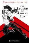 The Legend of Ashley Fox (Trials of Ash) - John Carrick
