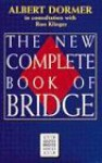 The New Complete Book of Bridg - Albert Dormer
