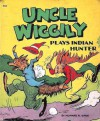 Uncle Wiggily Plays Indian Hunter - Howard R. Garis, Lang Campbell