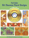Full-Color Art Nouveau Floral Designs CD-ROM and Book - E.A. Seguy, Marty Noble