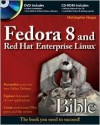 Fedora 8 and Red Hat Enterprise Linux Bible [With CDROMWith DVD ROM] - Christopher Negus