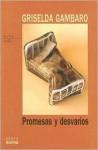 Promesas Y DesvaríOs - Griselda Gambaro