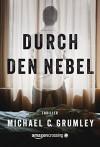 Durch den Nebel (German Edition) - Michael C. Grumley, Volker Lehmacher