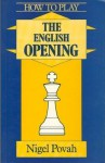 How to Play the English Opening (Batsford Chess) - Nigel Povah