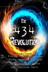 The 434 Revolution - Broadie J Thornton, R MonaLeza, Ben Umstead, Angel MA Ashton, Rob CL, Amy Kay, Michael Lawrence, Jinxie G, Paul Grimsley, Corey Michael Smithson, John P Marentay, N L Gervasio