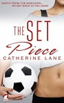 The Set Piece - Catherine Lane