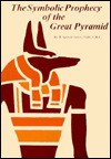The Symbolic Prophecy of the Great Pyramid - H. Spencer Lewis, Spencer H. Lewis