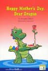 Happy Mother's Day, Dear Dragon, For The Earliest Reader (Reading, Step 1) - Margaret Hillert, Craig Deeley