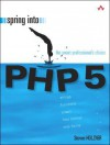 Spring Into PHP 5 - Steven Holzner