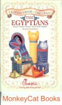 Crafts From The Past: The Egyptians: Presents, Jewelry, Pictures, Arts & Crafts, Models (Chick-fil-a Growing Kids Inside and Out) - Gillian Chapman