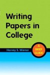 Writing Papers in College with MyCompLab Access Code Package: A Brief Guide - Harvey S. Wiener