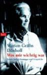 Was mir wichtig war: Letzte Aufzeichnungen und Gespräche - Marion Gräfin Dönhoff