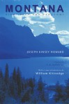Montana: High, Wide, and Handsome - Joseph Kinsey Howard, A.B. Gurthrie Jr., William Kittredge, A.B. Guthrie Jr.