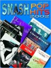 Smash Pop Hits: 2002 - Dan Coates, Richard Bradley