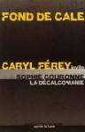 Fond de cale - La décalcomanie - Caryl Férey, Sophie Couronne