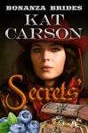 Mail Order Bride: Secrets': Historical Clean Western River Ranch Romance (Bonanza Brides Find Prairie Love Series Book 1) - Kat Carson