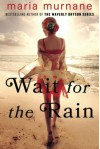 Wait for the Rain - Maria Murnane