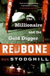 Redbone: The Millionaire and the Gold Digger - Ron Stodghill