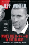 Who's the B*****d in the Black?: Confessions of a Premiership Referee - Jeff Winter