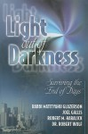 Light Out of Darkness: Surviving the 'End of Days' - Matityahu Glazerson, Rabbi Matityahu Glazerson, Robert M. Haralick, Joel Gallis