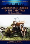 A Motorcycle Courier in the Great War - The Illustrated Edition - W.H.L. Watson, Bob Carruthers