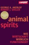Animal Spirits: Wie Wirtschaft wirklich funktioniert (German Edition) - George A. Akerlof, Robert J. Shiller, Ute Gräber-Seißinger, Ingrid Proß-Gill, Doris Gerstner
