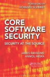 Core Software Security: Security at the Source - James Ransome, Anmol Misra