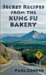 Secret Recipes from the Kung Fu Bakery - Paul Cooper