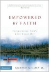 Empowered by Faith: Experiencing God's Love Every Day - Richard G. Capen Jr.