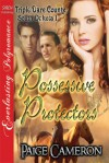 Possessive Protectors - Paige Cameron