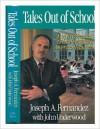 Tales Out of School: Joseph Fernandez's Crusade to Rescue American Education - Joseph A. Fernandez, John Underwood