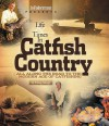 Life & Times in Catfish Country: All Along the Road to the Modern Age of Catfishing - Doug Stange