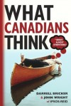 What Canadians Think About Almost Everything - Darrell Bricker, John Wright