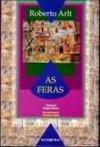 As feras - Roberto Arlt, Sérgio Molina
