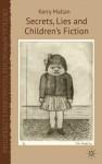 Secrets, Lies and Children's Fiction - Kerry Mallan