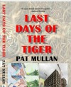 LAST DAYS OF THE TIGER - Pat Mullan