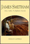 James Smetham: Artist, Author, Pre-Raphaelite Associate - Susan P. Casteras
