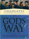 God's Way for Graduates: Life-Changing Stories of Everyday Students Who Determine to Live Life God's Way - White Stone Books