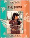 The Pomo (Indian Nations) - Edward D. Castillo, Herman J. Viola, David Jeffery