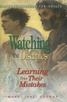 Watching the Disciples: Learning from Their Mistakes: A Lenten Study for Adults - Mary Jane Gorman