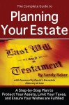 The Complete Guide to Planning Your Estate: A Step by Step Plan to Protect Your Assets, Limit Your Taxes, and Ensure Your Wishes Are Fulfilled - Sandy Baker