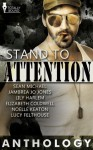 Stand to Attention Anthology - Sean Michael, Jambrea Jo Jones, Lily Harlem, Elizabeth Coldwell, Noelle Keaton, Lucy Felthouse