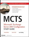 McTs: Microsoft Exchange Server 2007 Configuration Study Guide: Exam 70-236 - Joel Stidley