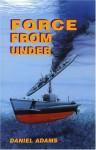Force from Under - Daniel Adams