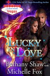 Lucky in Love (Charmed in Vegas Book 3) - Bethany Shaw, Michelle Fox